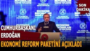 Cumhurbaşkanı Erdoğan, Ekonomi Reform Paketini açıkladı
