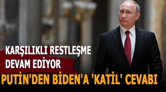 Putin'den Biden'a 'katil' cevabı