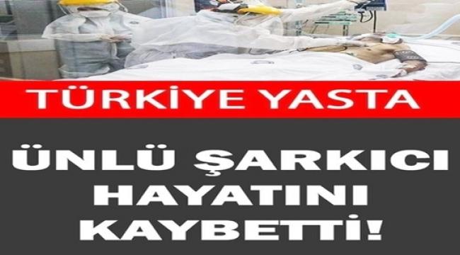 Ünlü türkücü hayatını kaybetti Sevenleri Yasa Boğuldu